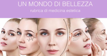 Inizia con la dott.ssa Susanna Borriero la rubrica dedicata alla medicina estetica. Tante informazioni per conoscere da vicino botulino e filler, macchie della pelle, cellulite ed altro ancora